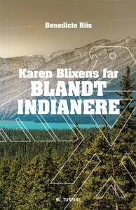 karen_blixens_far_blandt_indianere-benedicte_riis-27284867-3915388607-frntl[2]
